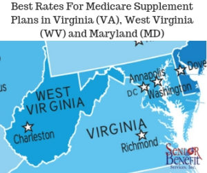 Best Rates For Medicare Supplement Plans in Virginia (VA), West Virginia (WV) and Maryland (MD)