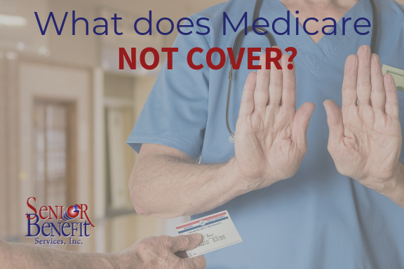 What does Medicare NOT COVER