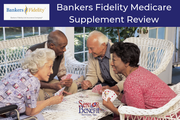 Bankers Fidelity Medicare Supplement Review